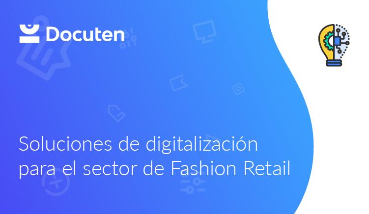 Soluciones de digitalización para el sector de Fashion Retail