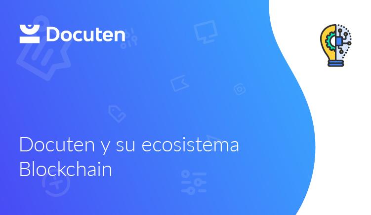 Docuten y su ecosistema Blockchain