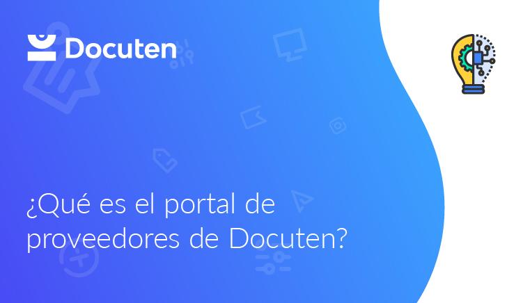 ¿Qué es el portal de proveedores de Docuten?