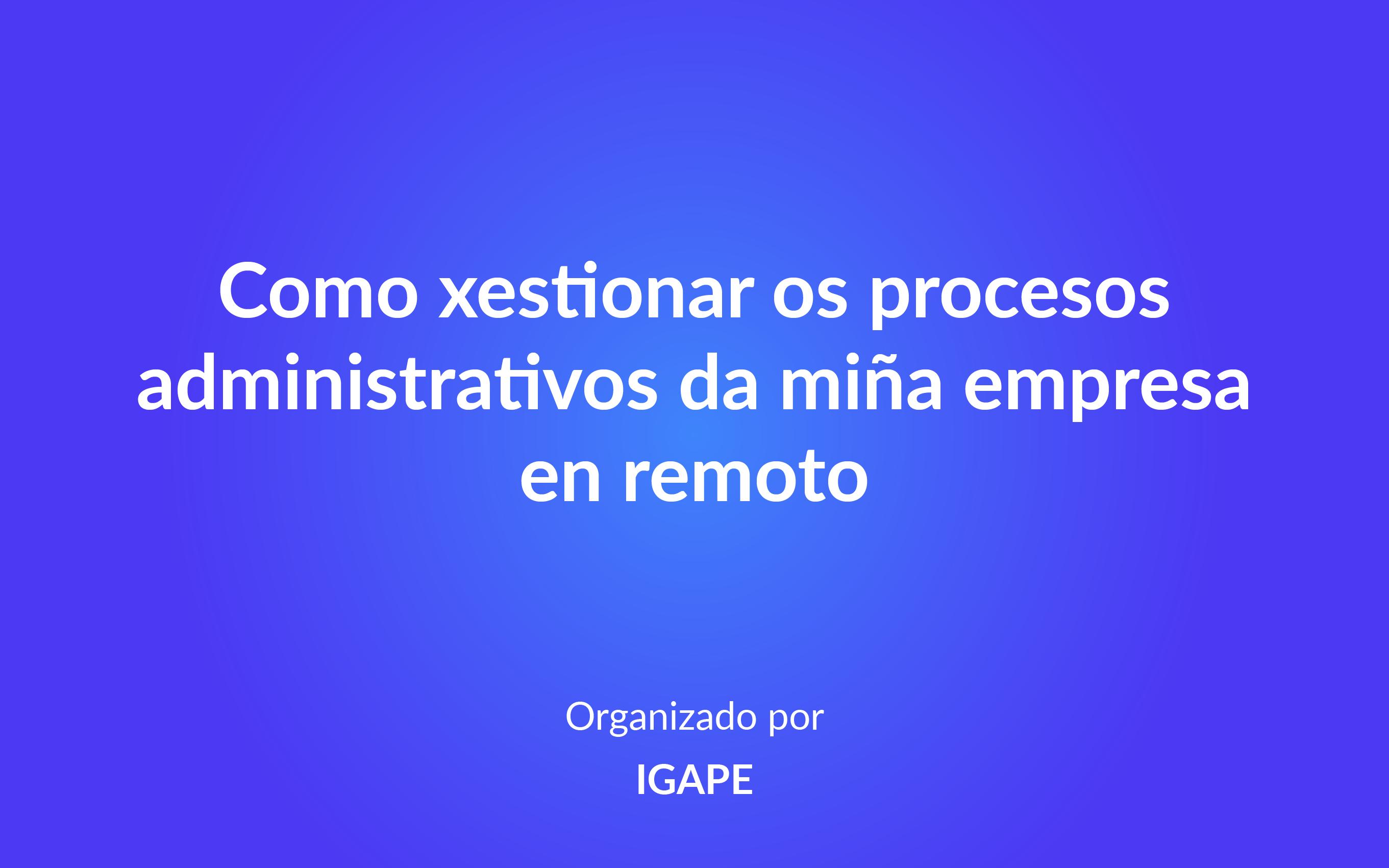 Re-acciona: Como xestionar os procesos administrativos da miña empresa en remoto