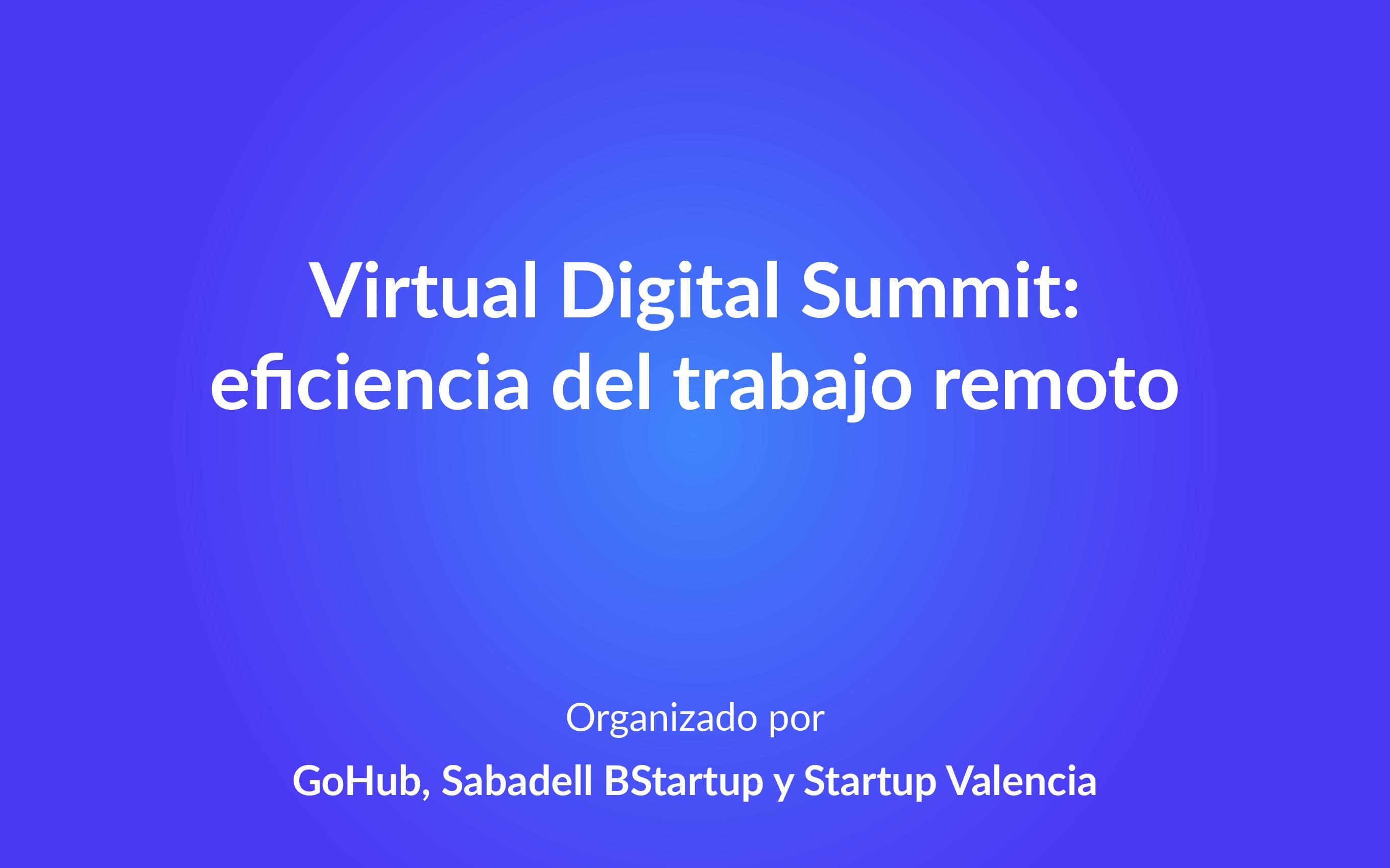 Virtual Digital Summit: eficiencia del trabajo remoto