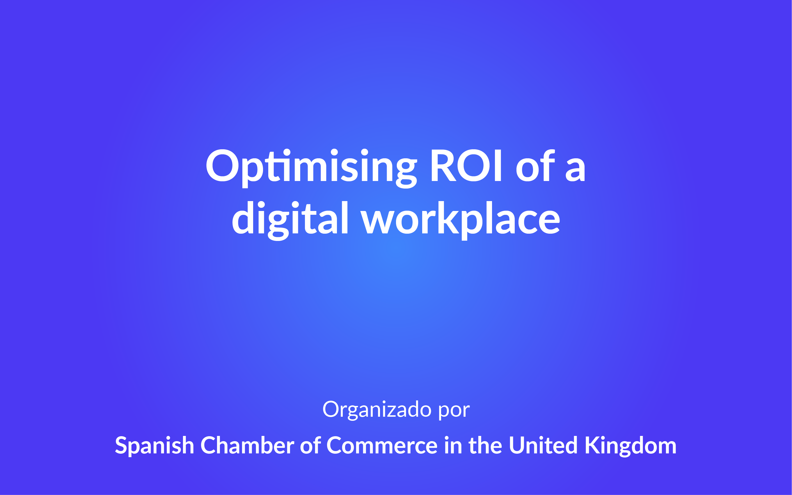 Optimising ROi of a digital workplace